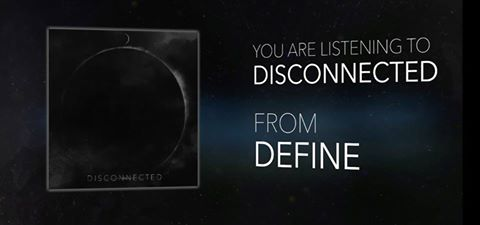 DEFINE - Disconnected