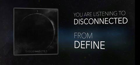 DEFINE - Disconnected