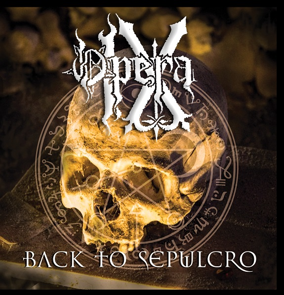 Opera IX Back To Sepulcro