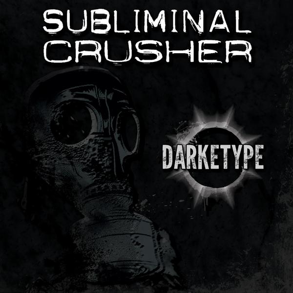 subliminal crusher darketype