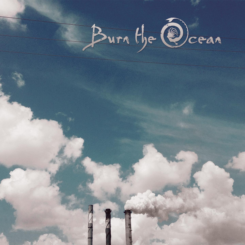 Burn_The_Ocean_come_clean