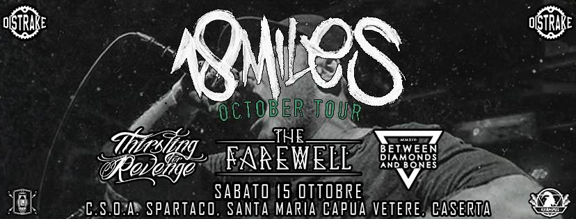 18 Miles / The Farewell / Thirsting For Revenge / Between Diamonds & Bones @ CSOA Spartaco | Santa Maria Capua Vetere | Campania | Italia