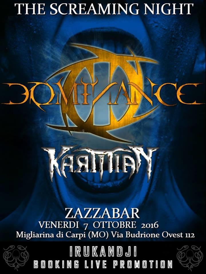 Dominance + Karmian (The Screaming Night) @ Zazzabar di Miglia | Emilia-Romagna | Italia