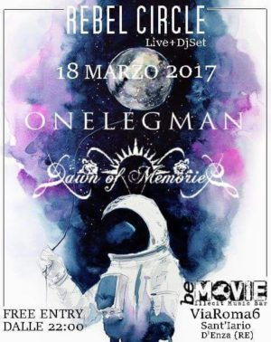 Rebel Circle Night: OneLegMan & Dawn of memories @ Rebel Circle  | Sant'Ilario d'Enza | Emilia-Romagna | Italia