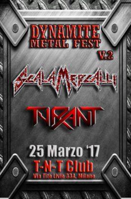 Dynamite Metal Fest vol.2 : Scala Mercalli-Tyrant @ TNT Club    Milano   Lombardia   Italia