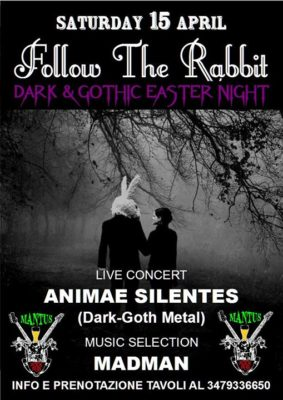 Follow the Rabbit: Animae Silentes + Dark & Gothic Metal Easter Night @ Mantus Rock Pub  | Thiene | Veneto | Italia