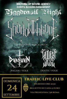Yggdrasil Night : SHADOWTHRONE + Dyrnwyn + Under Siege @ TRAFFIC @ Traffic Live  | Roma | Lazio | Italia