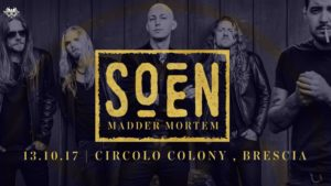 Soen / Madder Mortem live at | Circolo Colony , Brescia @ Circolo Colony  | Brescia | Lombardia | Italia