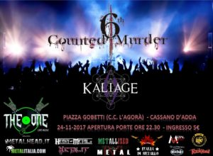 6th Counted Murder + Kaliage at The One Metal Live @ The One Metal Live | Cassano d'Adda | Italia
