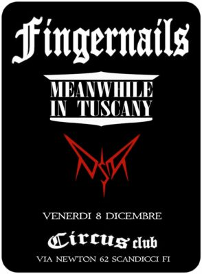 Meanwhile In Tuscany: live con Fingernails e Disboskator @ Circus club  | Scandicci | Toscana | Italia