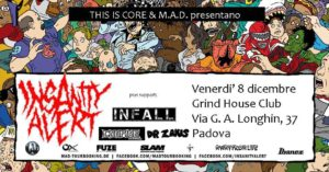 Insanity Alert / Infall / Confine / Dr. Zaius: This is core! @ Grind House Club | Padova | Veneto | Italia
