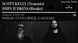 Scott Kelly & John Judkins + S a r r a m   Cuevarock , Cagliari @ CuevaRock Live   Zona Industriale   Sardegna   Italia