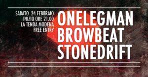 Onelegman - Browbeat - Stonedrift live at La Tenda | Free entry @ La Tenda Live | Modena | Emilia-Romagna | Italia