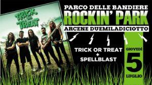 Arcene Rockin' Park: Trick Or Treat e Spellblast live il 5 luglio @ Arcene  | Sesto San Giovanni | Lombardia | Italia